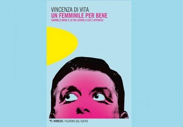 Libreria Convegno SABATO 13 GIUGNO ORE 17.30 -LA PRIMA NAZIONALE DI 'UN FEMMINILE PER BENE DI VINCENZA DI VITA