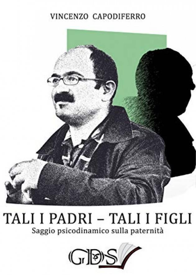 Recensione TALI I PADRI – TALI I FIGLI saggio psicodinamico sulla paternità di Vincenzo Capodiferro   Miriam Ballerini