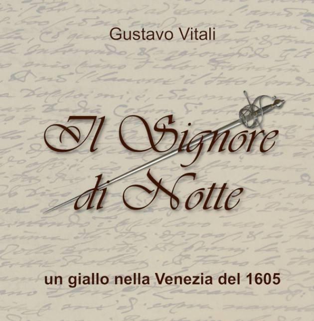 Un giallo ambientato nell'antica Repubblica di Venezia 'Il Signore di Notte'| GUSTAVO VITALI