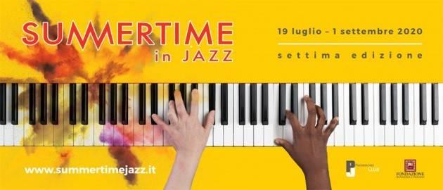 Summertime in Jazz 2020 La musica ritorna nelle valli piacentine!  Dal 16 luglio al 1° settembre 2020