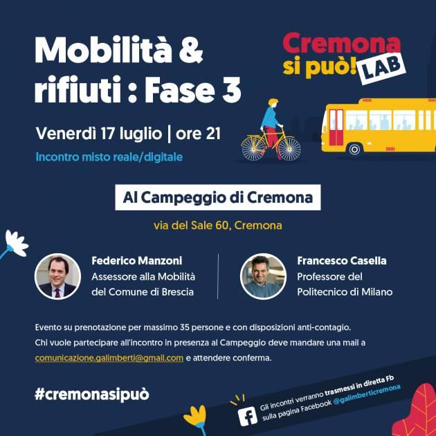Cremona si può lab, venerdì 17 luglio ore 21  incontro su mobilità e rifiuti con  Manzoni (Bs) e il professor Casella