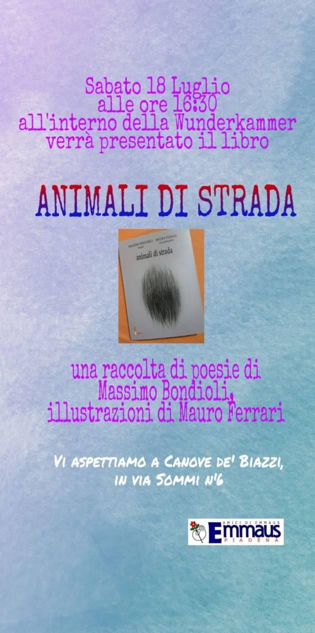 Emmaus A Canove de' Biazzi il 18/7  presentazione libro 'Animali di strada', poesie di Massimo Bondioli