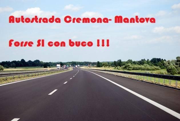 Degli Angeli (M5S Lombardia) L'autostrada Cremona - Mantova si farà? Forse, e sarà col buco in mezzo