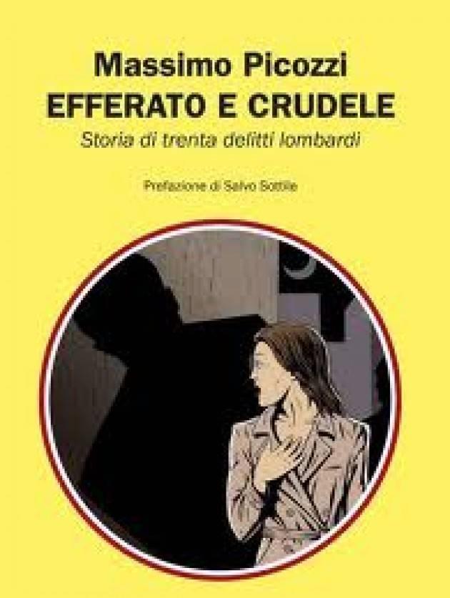 EFFERATO E CRUDELE -  Storia di trenta delitti lombardi di Massimo Picozzi Recensione © Miriam Ballerini