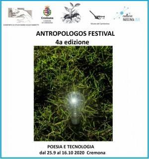 ANTROPOLOGOS FESTIVAL 4A EDIZIONE POESIA E TECNOLOGIA DAL 25.9 AL 16.10 2020 CREMONA