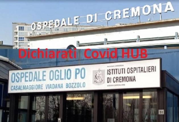 Cremona Hosp Cremona ed Oglio Po Covid Hub Galimberti e Carletti chiedono a Gallera , ATS ed ASST  garanzie cure tutte patologie