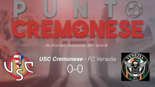 PUNTO CREMONESE: deludente pareggio a reti inviolate tra Cremonese e Venezia