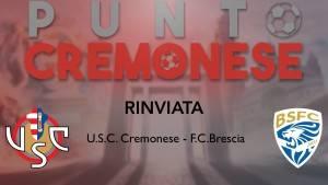 PUNTO CREMONESE: il COVID ferma il derby Cremonese-Brescia
