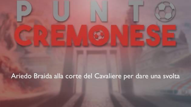 PUNTO CREMONESE: dal Barcellona alla Cremonese , Ariedo Braida per voltare definitivamente pagina