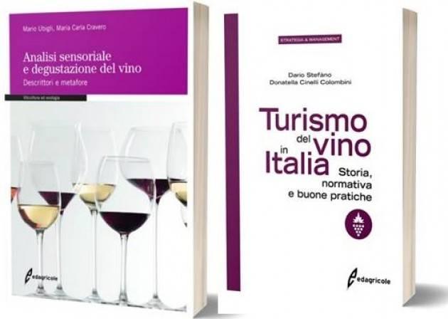 Libri Edagricole - COMUNICATO STAMPA | TURISMO DEL VINO IN ITALIA e ANALISI SENSORIALE E DEGUSTAZIONE DEL VINO