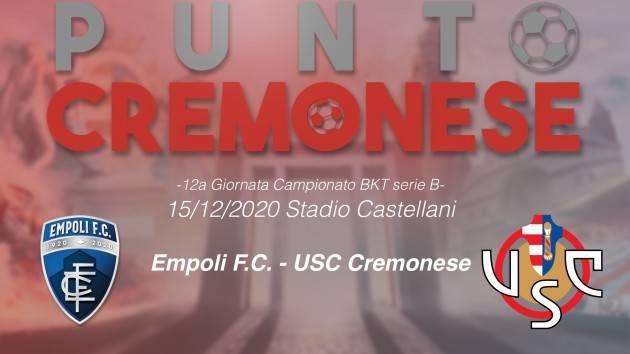 PUNTO GRIGIOROSSO: stasera alle 21.00 una Cremonese 'incerottata' affronterà in trasferta l'Empoli