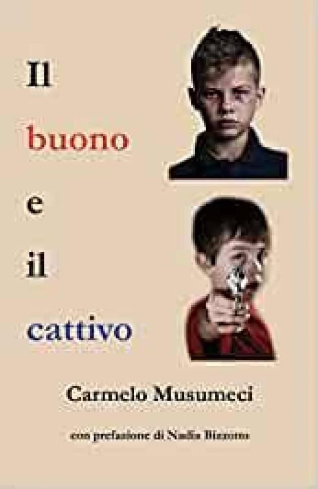 Recensione de IL BUONO E IL CATTIVO di Carmelo Musumeci|© Miriam Ballerini