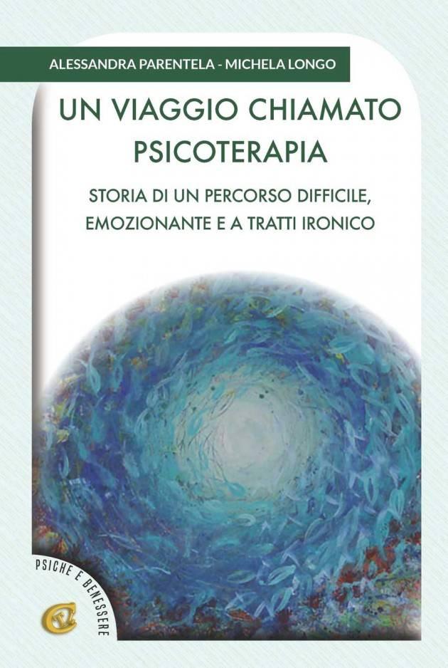 IL LIBRO DI  A.PARENTELA E M.LONGO 'UN VIAGGIO CHIAMATO PSICOTERAPIA'