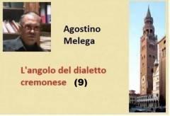 ANGOLO DEL DIALETTO CREMONESE (9)   Agostino Melega