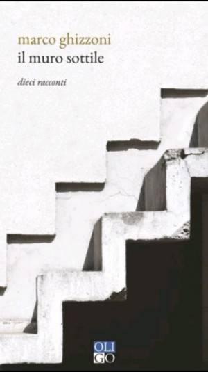 """Marco Ghizzoni torna in libreria con  """"Il muro sottile"""""""