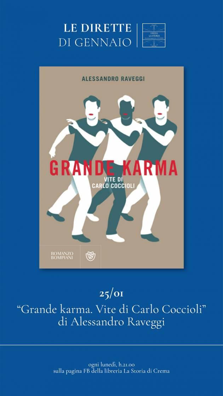 Crema Libreria La Storia A. RAVEGGI PRESENTA 'GRANDE KARMA.VITE DI CARLO COCCIOLI'