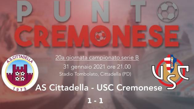 PUNTO CREMONESE: a Cittadella la Cremonese si prende un punto e tanta amarezza