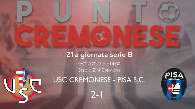 PUNTO CREMONESE: importante vittoria dei grigiorossi contro il Pisa, Ciofani ancora in gol