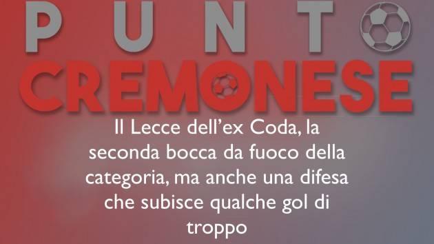 PUNTO CREMONESE: i numeri del Lecce di Corini.