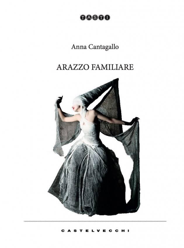 ANNA CANTAGALLO disponibile in libreria il suo 1° romanzo 'ARAZZO FAMILIARE'