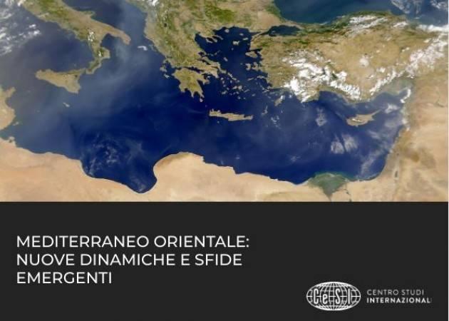 ''MEDITERRANEO ORIENTALE: NUOVE DINAMICHE E SFIDE EMERGENTI'': IL REPORT DEL CESI