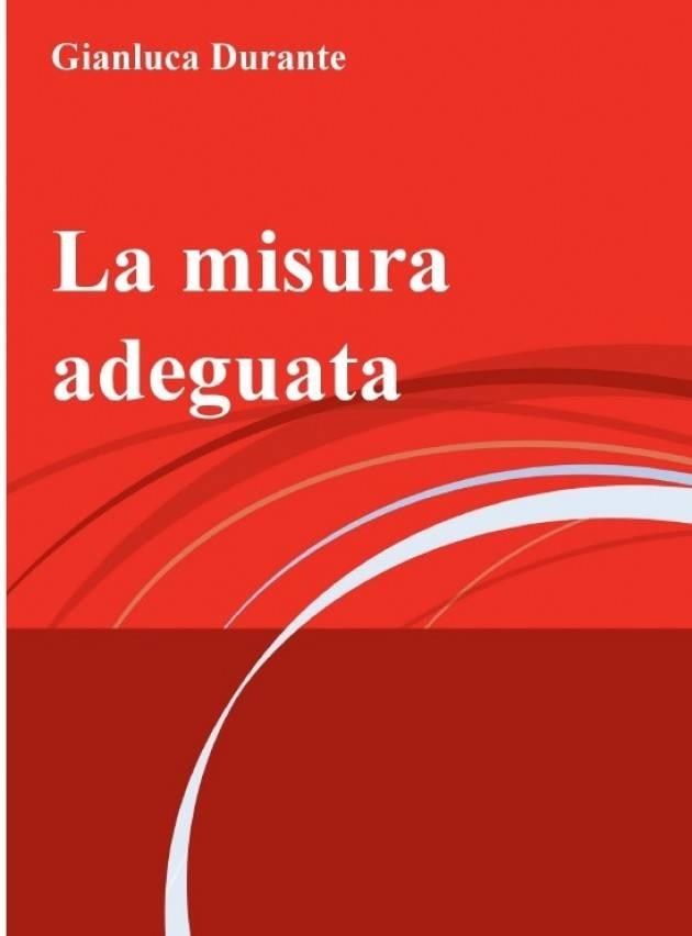Un nuovo libro di Gianluca Durante : La misura adeguata