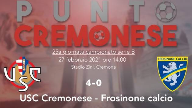 PUNTO CREMONESE: la Cremonese cala il poker d'asso e passa allo Zini contro il Frosinone