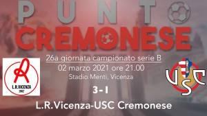 PUNTO CREMONESE: la Cremonese cade a Vicenza che la sorpassa in classifica