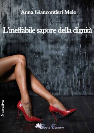 Anna (Susanna) Giancontieri Mele 'L'ineffabile sapore della dignità'