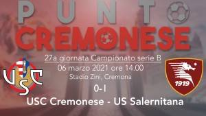 PUNTO CREMONESE: Cremo così non va, allo Zini passa anche la Salernitana per 1-0