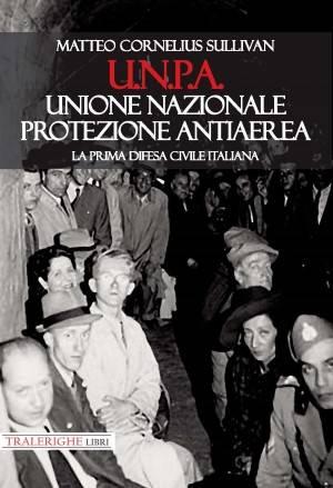 Libro U.N.P.A. la prima difesa civile italiana