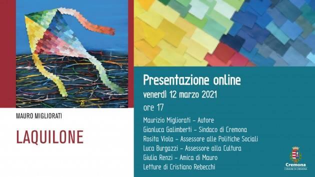 Cremona Venerdì 12 presentazione del libro LAQUILONE di Maurizio Migliorati