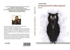 Il nuovo libro di Antonio Pilano Incubi grotteschi di esiliati sognatori