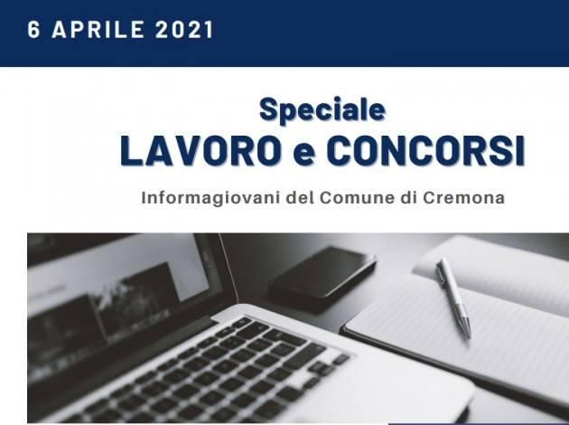 SPECIALE LAVORO E CONCORSI Cremona,Crema,Soresina Casal.ggiore – 6 aprile 2021