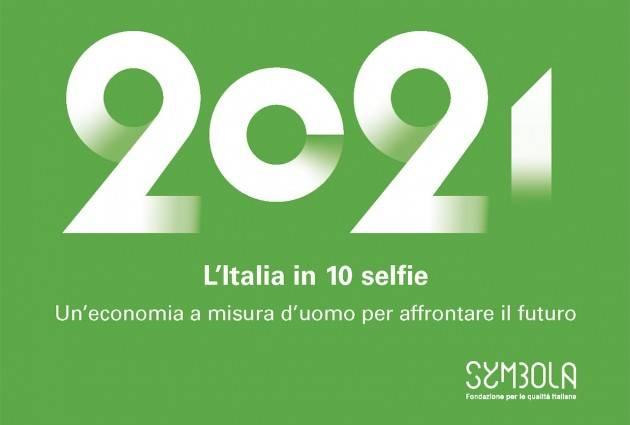 L'ITALIA IN 10 SELFIE 2021: UN'ECONOMIA A MISURA D'UOMO