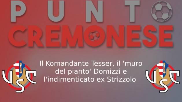 PUNTO CREMONESE: Tesser, Domizzi e Strizzolo: tre storie in 90'