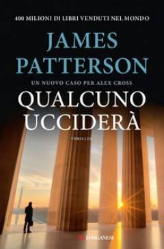 Recensione del libro QUALCUNO UCCIDERA' di James Patterson | Miriam Ballerini