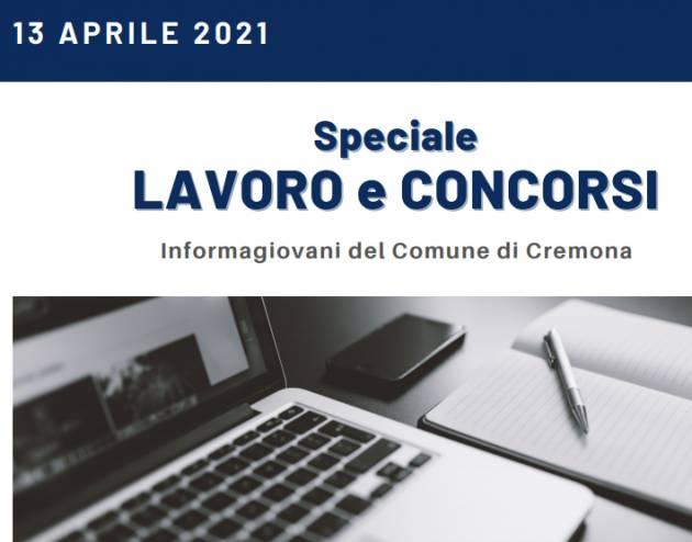 SPECIALE LAVORO E CONCORSI Cremona,Crema,Soresina Casal.ggiore – 13 aprile 2021