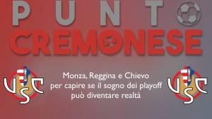 PUNTO CREMONESE: Monza, Reggina e Chievo: una settimana per continuare a sognare