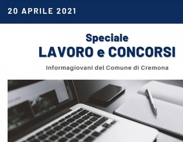 SPECIALE LAVORO E CONCORSI Cremona,Crema,Soresina Casal.ggiore – 20 aprile 2021