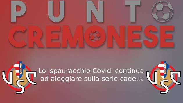PUNTO CREMONESE: lo 'spauracchio Covid' continua ad aleggiare sulla serie cadetta