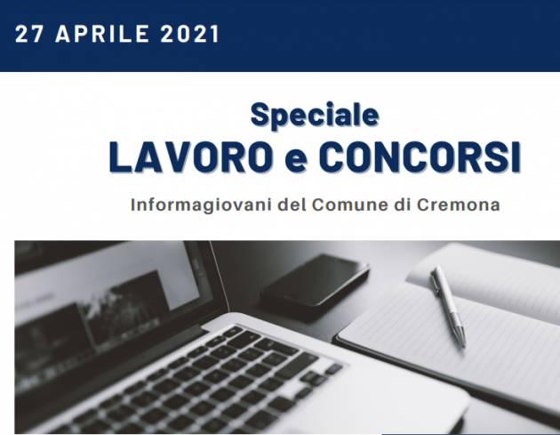 SPECIALE LAVORO E CONCORSI Cremona,Crema,Soresina Casal.ggiore – 27 aprile 2021