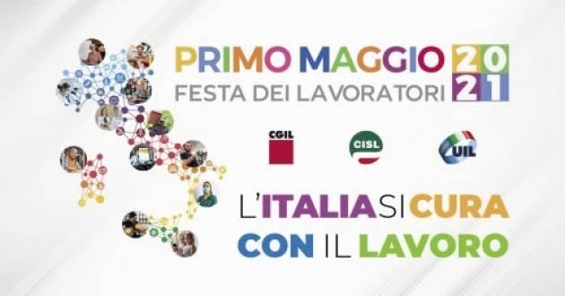 Primo maggio 2021 Cgil-Cisl-Uil L'Italia Si Cura con il lavoro
