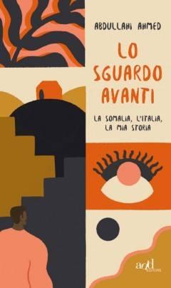 La Somalia, L'Italia, la mia storia Di Abdullahi Ahmed |Recensione M. Ballerini