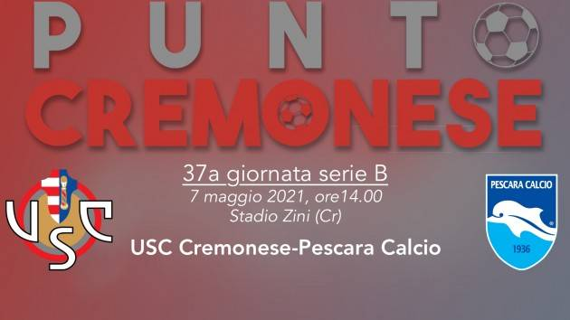 PUNTO CREMONESE: ore 14.00 Cremonese-Pescara, i convocati
