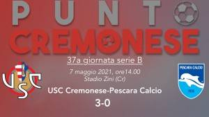 PUNTO CREMONESE: la Cremonese 'saluta' lo Zini con un 3-0 al Pescara, festa per i 200 gol di Ciofani.