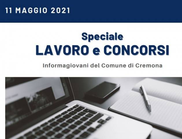 SPECIALE LAVORO E CONCORSI Cremona,Crema,Soresina Casal.ggiore –11 maggio 2021