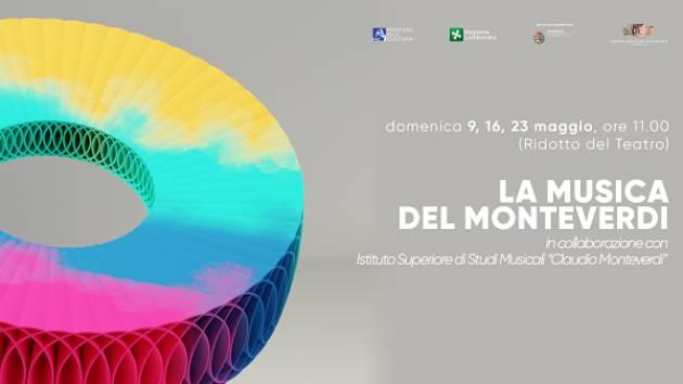 Cremona Teatro Ponchielli LA MUSICA DEL MONTEVERDI 2° Appuntamento 16 maggio