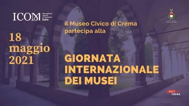 Giornata Internazionale Musei 2021 martedì 18 maggio Crema aderisce