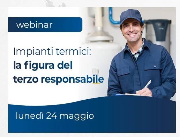Webinar ''Impianti Termici: la figura del terzo responsabile'' 24 maggio a Bergamo